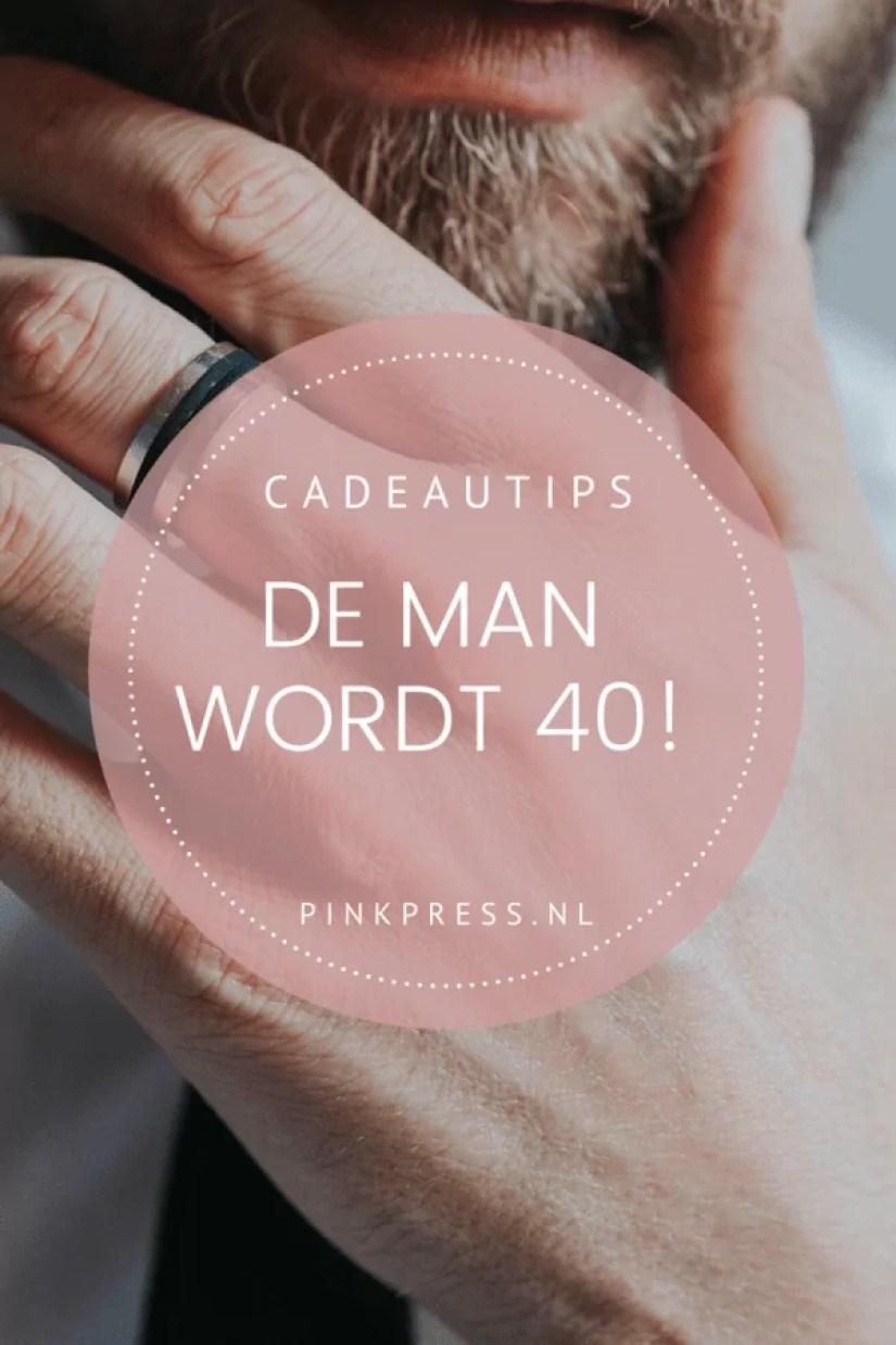 cadeautips: de man wordt 40