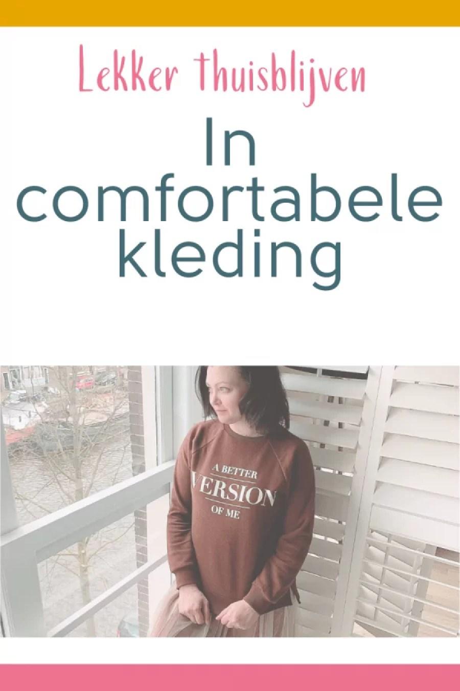 lekker thuisblijven in comfortabele kleding