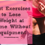 5 Best Exercises to Lose Weight at Home Without Equipment