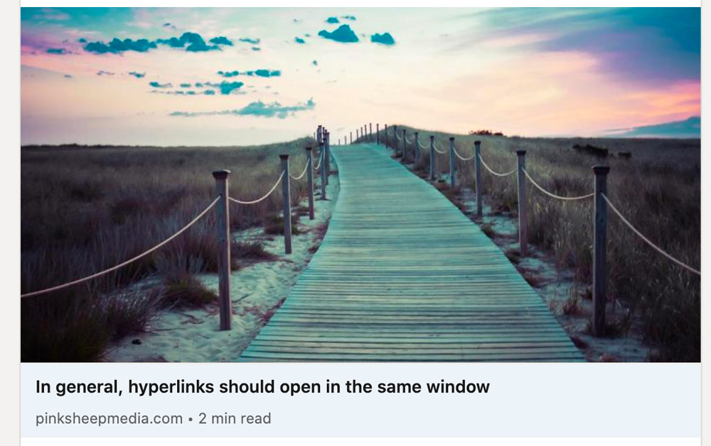 Linkedin share card for an article: In general, hyperlinks should open in the same window.