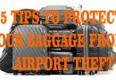 5 Tips to Protect Your Baggage from Airport Theft