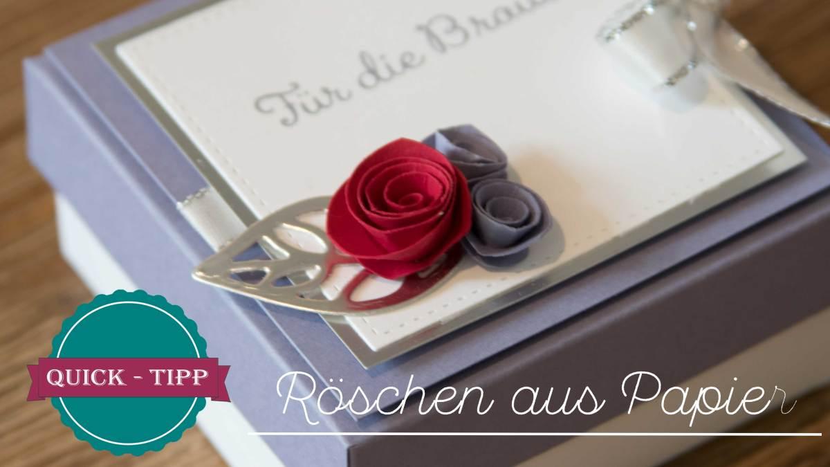 Quick-Tipp #10 - Kleine Rosen aus Papier