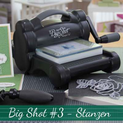 Stempelklasse #18.3 – Big Shot – Stanzen