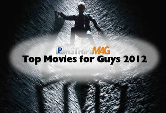 Pinstripe Magazine's Top Movies for Guys in 2012