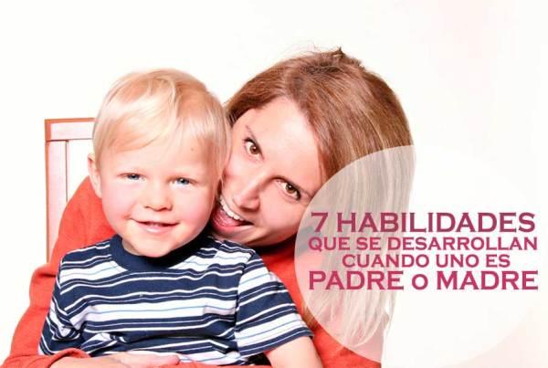 7-Habilidades-que-uno-desarrolla-cuando-se-convierte-en-madre-o-padre
