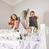 5 Ideas de Habitaciones para 2 Niños o Más