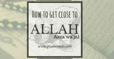 How to get close to Allah azza,wa,jal