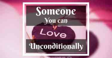someone you can love unconditionally
