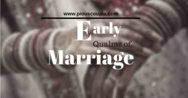 Early Qualms of marriage