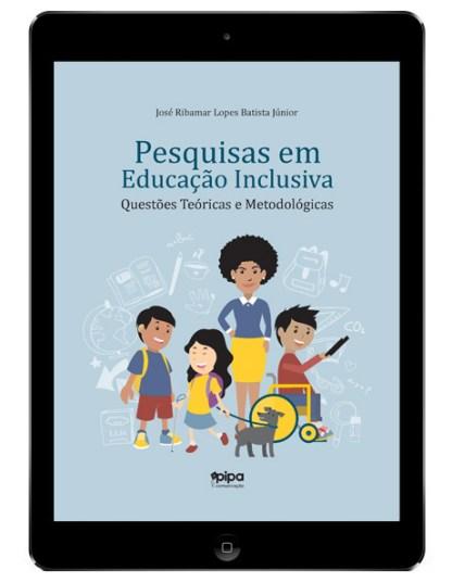 Pesquisas em Educação Inclusiva: questões teóricas e metodológicas
