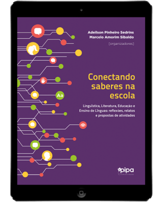 Conectando saberes na escola: linguística, literatura, educação e ensino de línguas