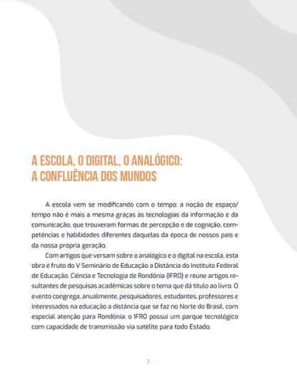 A escola, o digital, o analógico: a confluência dos mundos. Ariádne Joseane Félix Quintela. – Pipa Comunicação, 2018.