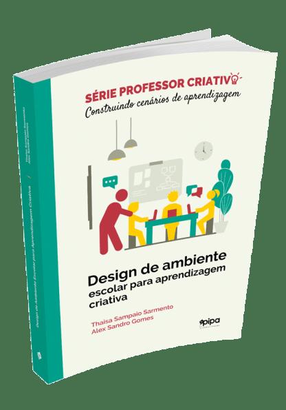 Design de ambiente escolar para aprendizagem criativa
