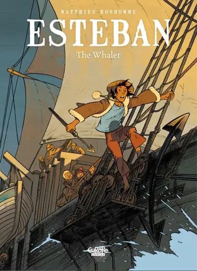 Esteban the Whaler volume 1 by Matthieu Bonhomme cover