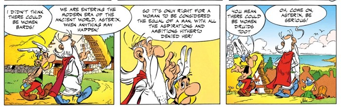 Druid Getafix says it's a new and modern world. Woman have an equal place in it.