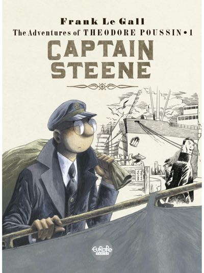 The Adventures of Theodore Poussin v1 Captain Steene by Frank Le Gall Cover