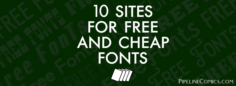 10 Sites for Free and Cheap Fonts - Pipeline Comics