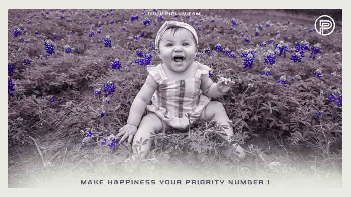 Make-happiness-your-priority-number-1-inspirational-quote