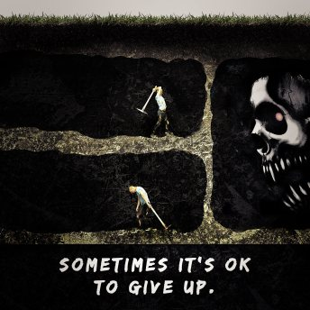 Sometimes it's ok to give up. Funny motivational quote. Man is giving up on his dreams. He stopped digging.