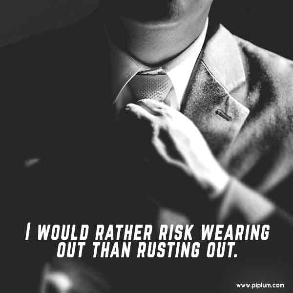 I-would-rather-risk-wearing-out-than-rusting-out-Hard-work-pays-off-quote-picture
