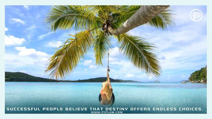 palm-beach-ocean-vacation-Successful-people-believe-that-destiny-offers-endless-choices-Motivational-quote