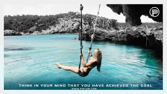 Think-in-your-mind-that-you-have-achieved-the-goal-Motivational-quote