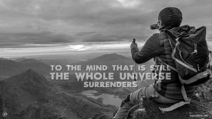 To-The-Mind-That-Is-Still-The-Whole-Universe-Surrenders-Inspirational-Quote