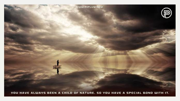 You-have-always-been-a-child-of-nature-so-you-have-a-special-bond-with-it-Motivational-Quote