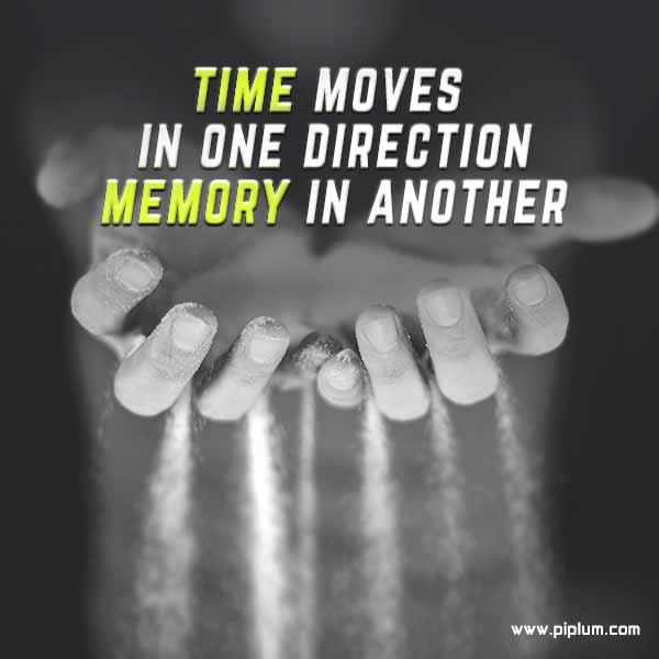 Time-moves-in-one-direction-memory-in-another-Inspirational-time-quote