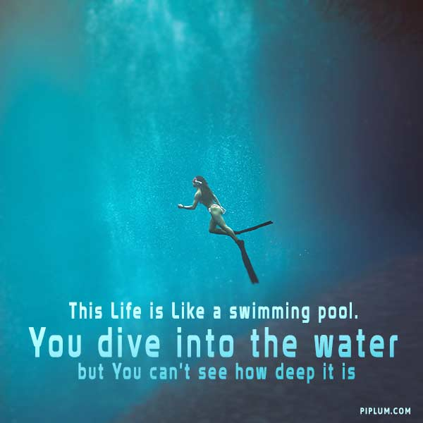 You-dive-into-the-water-but-You-cannot-see-how-deep-it-is-Quote-about-water