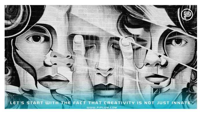 Lets-start-with-the-fact-that-creativity-is-not-just-innate-inspirational-quote