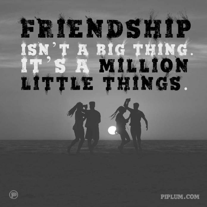 Friendship-isn't-a-big-thing-It's-a-million-little-things-friends-quote