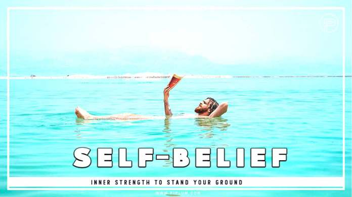 Self-belief. The extent with which you believe you have the ability to deal with what will face you and the inner strength to stand your ground. Inspirational words about strength.
