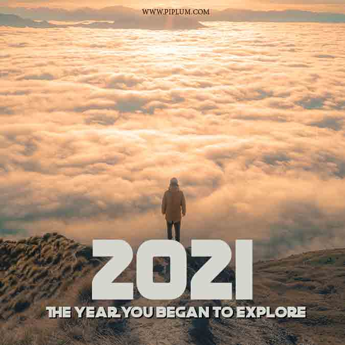 Exploration is the key to an amazing 2021. An inspirational quote.