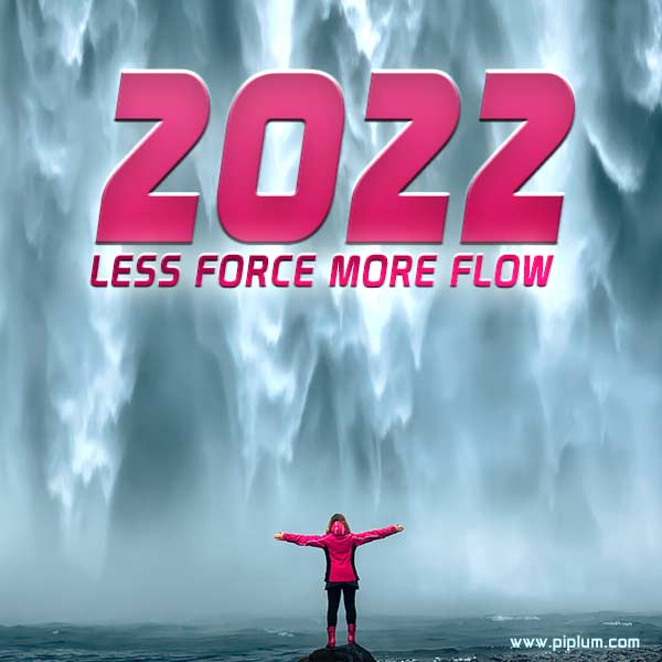 Less-force-more-flow-What-a-beautiful-motivational-quote-for-superb-2022