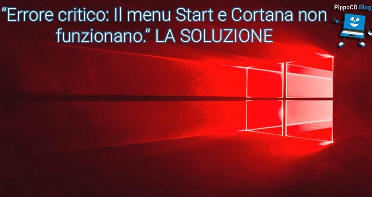 Windows 10 Errore Critico Start Cortana Soluzione