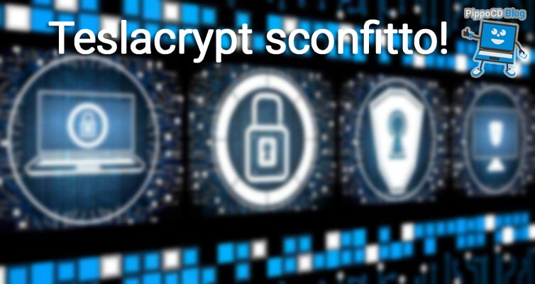 Ransomware Teslacrypt sconfitto
