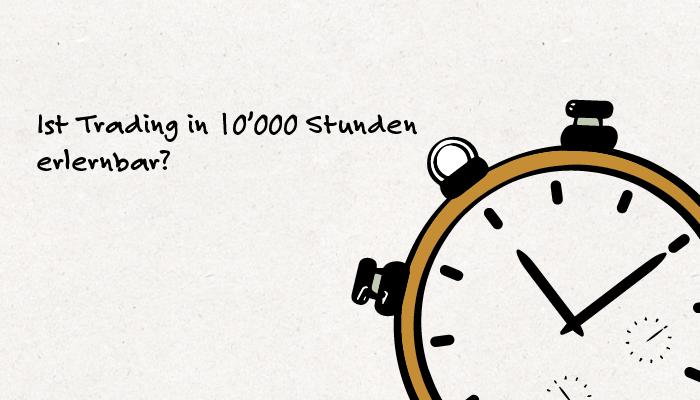 10000 Stunden Regel und Trading