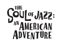 """The words """"The Soul of Jazz: An American Adventure"""""""