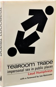 Book cover - Tearoom Trade - Impersonal Sex in Public Places