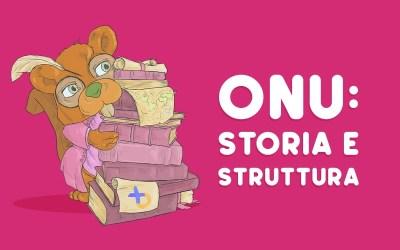 ONU: storia, struttura e funzioni