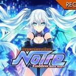 Hyperdevotion Noire: Goddess Black Heart – C'è chi loda il sole e chi loda Noire