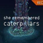She Remembered Caterpillars – I bruchi e la morte