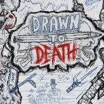 Drawn to Death – Follia su carta!