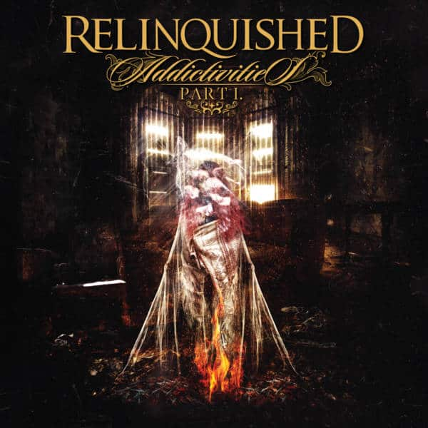 CD-Review: Relinquished – Addictivities (Part.1)