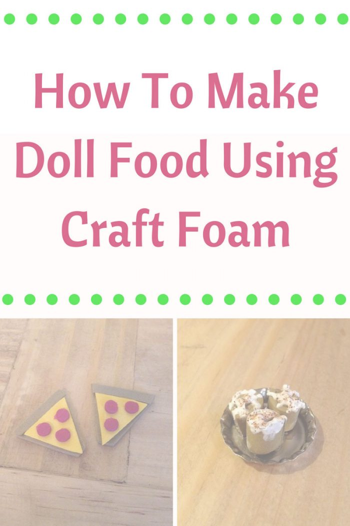 How To Make Doll Food Using Craft Foam