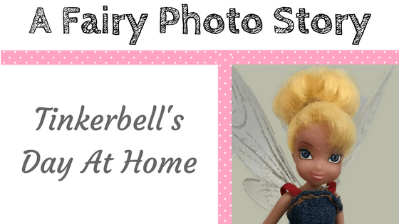 Tinkerbell's Day At Home (Title Image)