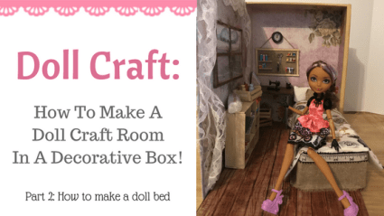 Doll Craft: How To Make A Doll Craft Room In A Box