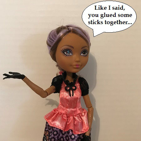 Cedar Wood Doll: Like I said, you glued some sticks together...