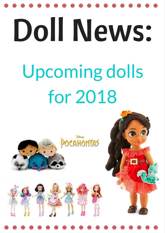Upcoming Dolls For 2018